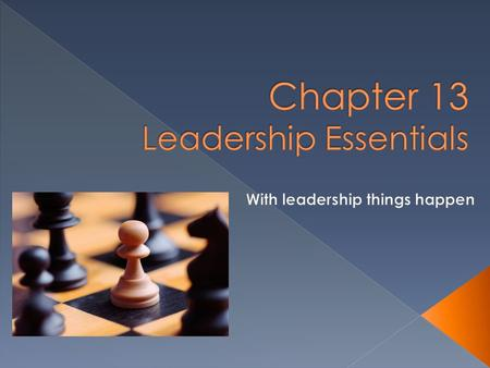 What are leadership and management? What are situational contingency approaches to leadership? What is implicit leadership? What are inspirational leadership.