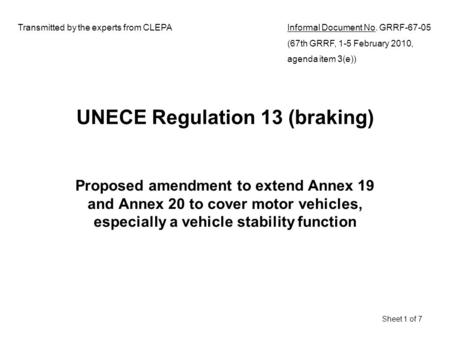 UNECE Regulation 13 (braking) Proposed amendment to extend Annex 19 and Annex 20 to cover motor vehicles, especially a vehicle stability function Sheet.