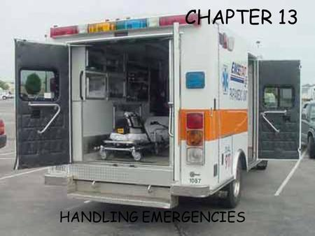 CHAPTER 13 HANDLING EMERGENCIES.
