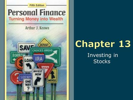 Investing in Stocks. 13-2 Copyright © 2010 Pearson Education, Inc. Publishing as Prentice Hall Learning Objectives 1. Invest in stocks. 2. Read stock.