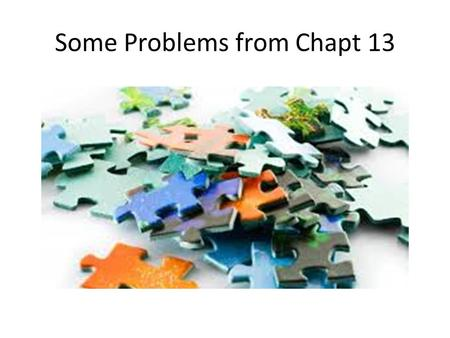 Some Problems from Chapt 13