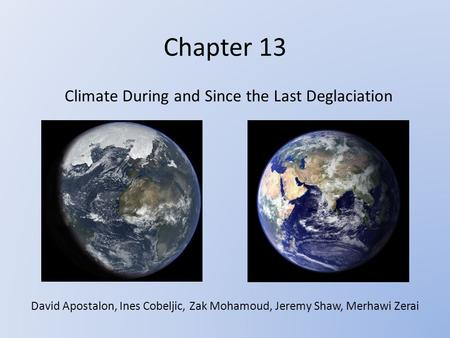 Climate During and Since the Last Deglaciation
