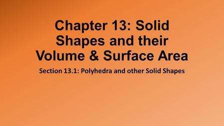 Chapter 13: Solid Shapes and their Volume & Surface Area