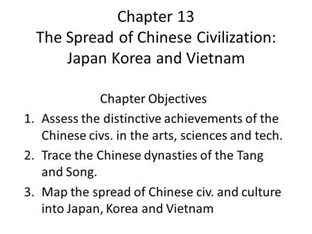 Chapter 13 The Spread of Chinese Civilization: Japan Korea and Vietnam
