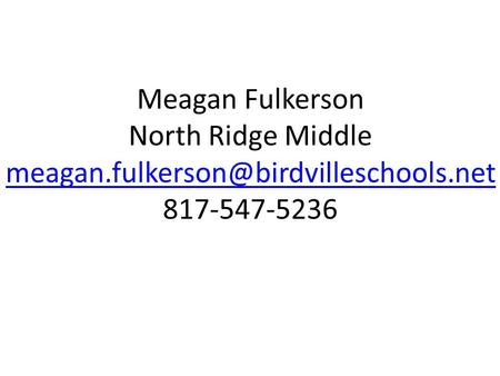 Meagan Fulkerson North Ridge Middle 817-547-5236