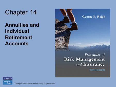 Copyright © 2008 Pearson Addison-Wesley. All rights reserved. Chapter 14 Annuities and Individual Retirement Accounts.
