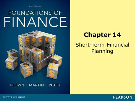 Chapter 14 Short-Term Financial Planning. Copyright ©2014 Pearson Education, Inc. All rights reserved.14-1 Learning Objectives 1.Use the percent of sales.