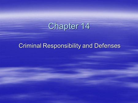 Criminal Responsibility and Defenses