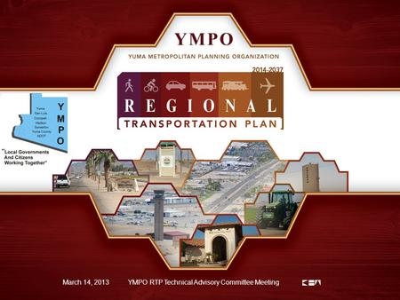 1 March 14, 2013YMPO RTP Technical Advisory Committee Meeting.