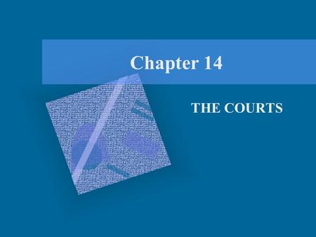 Chapter 14 THE COURTS. The Court Changes Course on Roe v. Wade In the 1973 case of Roe v. Wade, the U.S. Supreme Court ruled that a state's interest in.