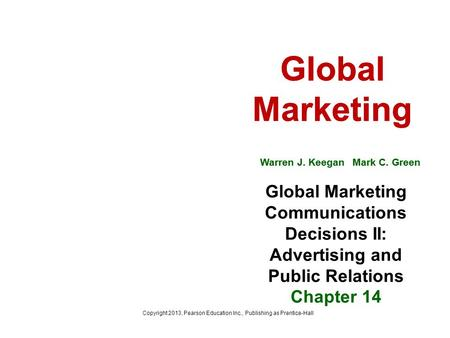 Chapter 14 global marketing communications decisions ii sales copyright 2013 pearson education inc publishing as prentice hall fandeluxe Images