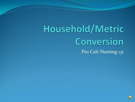 Household/Metric Conversion
