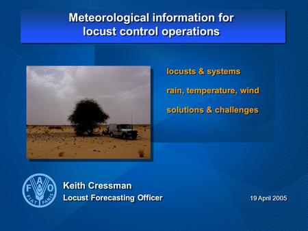 Locusts & systems rain, temperature, wind solutions & challenges locusts & systems rain, temperature, wind solutions & challenges Meteorological information.