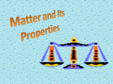Matter and Its Properties.