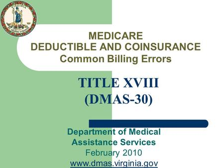 MEDICARE DEDUCTIBLE AND COINSURANCE Common Billing Errors