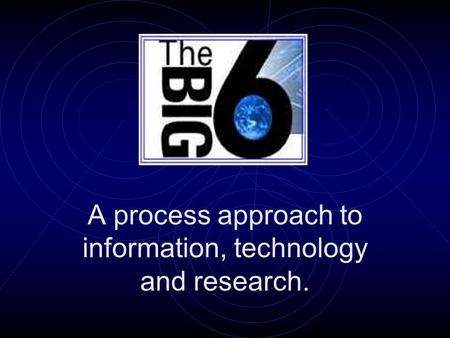 A process approach to information, technology and research.