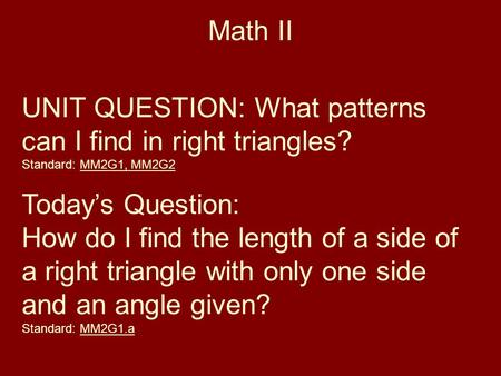 UNIT QUESTION: What patterns can I find in right triangles?
