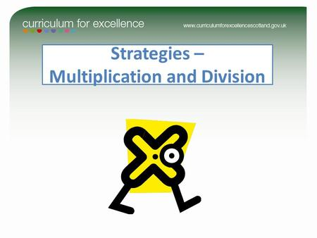 Strategies – Multiplication and Division