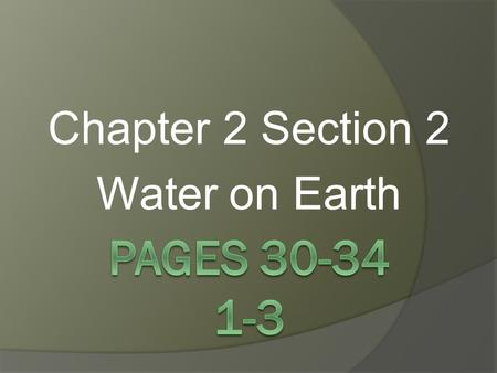 Chapter 2 Section 2 Water on Earth