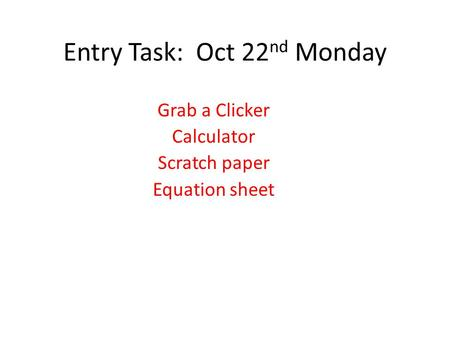 Entry Task: Oct 22nd Monday