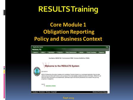 RESULTS Training Core Module 1 Obligation Reporting Policy and Business Context Sept 2013.
