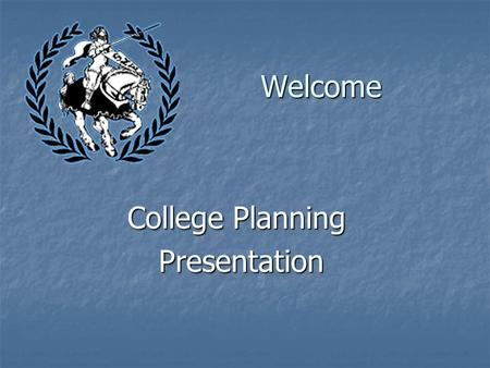 Welcome College Planning Presentation Presentation.