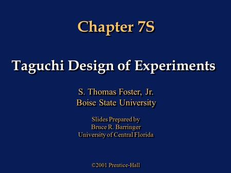 taguchi design of experiments case study It is difficult to arrive at an optimal value-set for all these factors, without a proven statistical technique like the taguchi method of experimental design in the case of the networking solution, the tunable elements will form the factors, and the values under consideration are the levels.