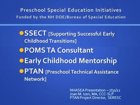 SSECT [Supporting Successful Early Childhood Transitions] SSECT [Supporting Successful Early Childhood Transitions] POMS TA Consultant POMS TA Consultant.