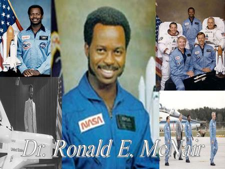 Authorized by Congress in 1987 to commemorate the tragic death of the astronaut, Ronald E. McNair, who lost his life in the challenger shuttle tragedy.