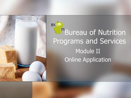 Bureau of Nutrition Programs and Services Module II Online Application.
