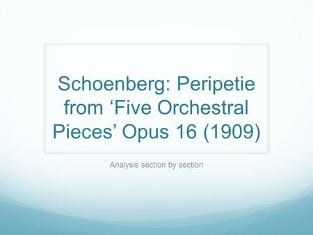 Schoenberg: Peripetie from 'Five Orchestral Pieces' Opus 16 (1909)