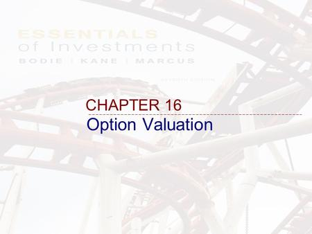 Option Valuation CHAPTER 16. 16-2 16.1 OPTION VALUATION: INTRODUCTION.