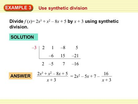 EXAMPLE 3 Use synthetic division