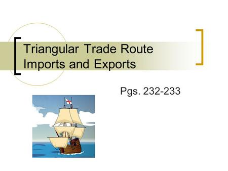 Triangular Trade Route Imports and Exports