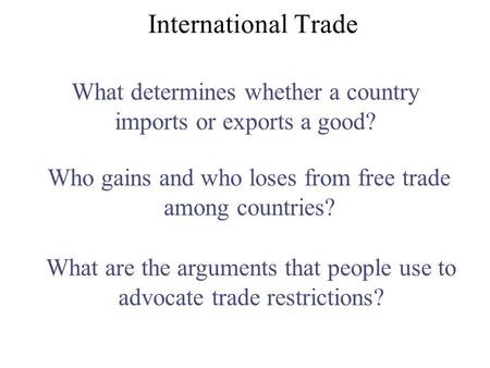 What determines whether a country imports or exports a good?