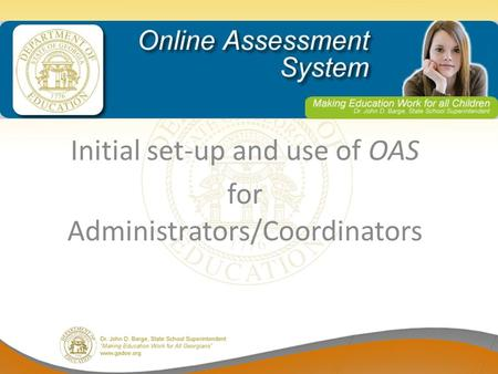 Initial set-up and use of OAS for Administrators/Coordinators.