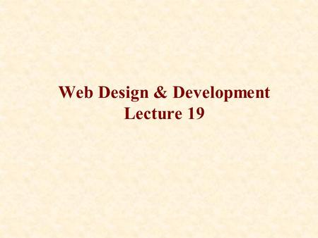 Web Design & Development Lecture 19. Java Graphics 2.