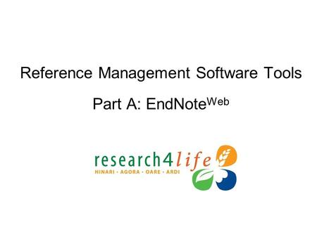 Reference Management Software Tools Part A: EndNote Web.
