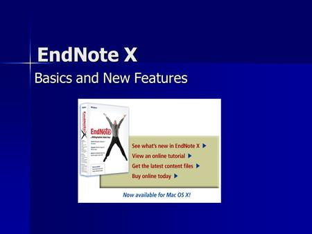EndNote X Basics and New Features. EndNote --for managing papers & bibliographies Construct papers in Word (built-in templates) Construct papers in Word.