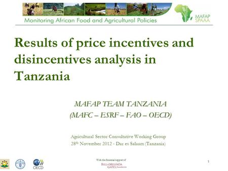 ASTWG Meeting – 28 th November 2012 – Dar es Salaam 1 Results of price incentives and disincentives analysis in Tanzania Agricultural Sector Consultative.