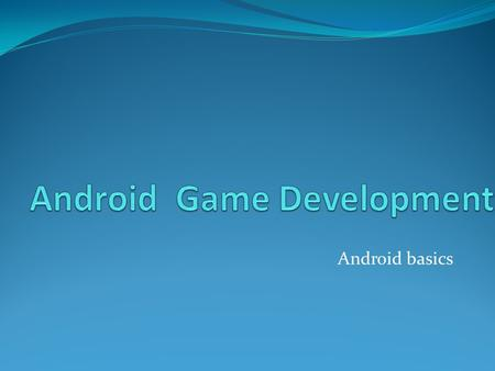 Android basics. About Android Linux based operating system Open source Designed for handheld devices Developed by Android Inc. Google (2005) Open Handset.
