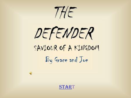 SAVIOUR OF A KINGDOM By Grace and Joe THE DEFENDER StarStart.