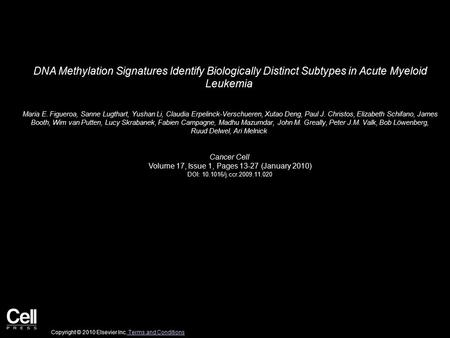 DNA Methylation Signatures Identify Biologically Distinct Subtypes in Acute Myeloid Leukemia Maria E. Figueroa, Sanne Lugthart, Yushan Li, Claudia Erpelinck-Verschueren,