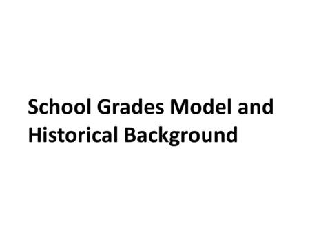 School Grades Model and Historical Background