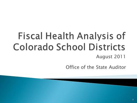 August 2011 Office of the State Auditor 1.  Analysis and ratios  Roles of the OSA and CDE  Trends and evaluation of ratios  Factors that impacted.