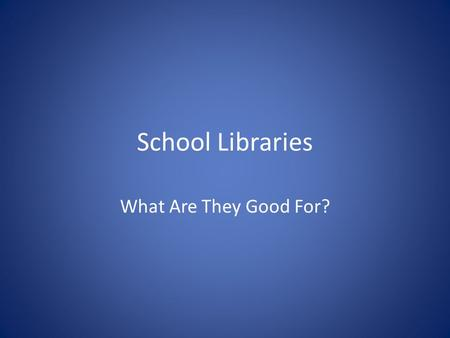 "School Libraries What Are They Good For?. Meet Your Librarian When you think ""school librarian,"" who do you picture?"