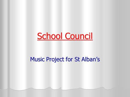 School Council Music Project for St Alban's. Mr Keay said his music lessons build up… Confidence Confidence Concentration Concentration Memory Memory.