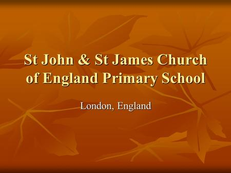 St John & St James Church of England Primary School London, England.