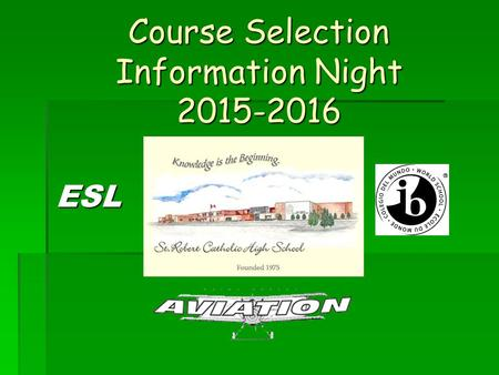 Course Selection Information Night 2015-2016 ESL.