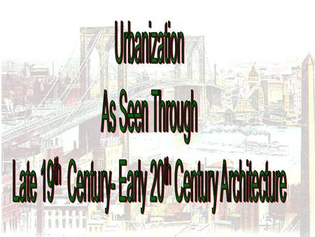 Characteristics of Urbanization During the Gilded Age 1.Megalopolis 2.Mass Transit 3.Magnet for economic and social opportunities 4.Pronounced class distinctions.